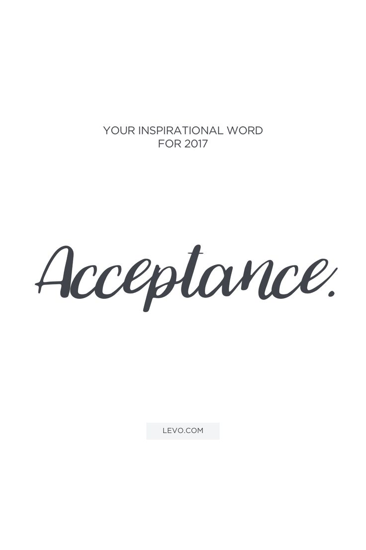 Acceptance - Last year we chose words like endurance, opportunity ...