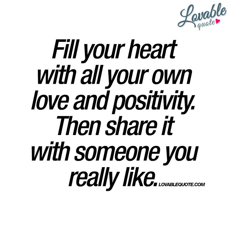 "I Love Your Heart Quotes: ""Fill Your Heart With All Your Own Love And Positivity"