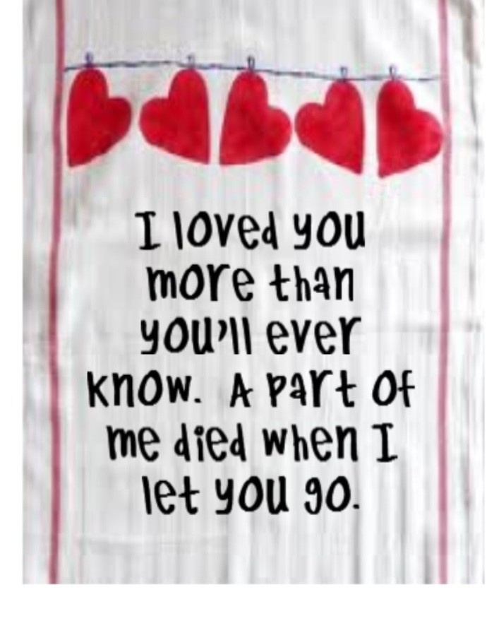 I Love You More Than You Know Quotes: Sad Quotes About Letting Going And Moving On :I Love You