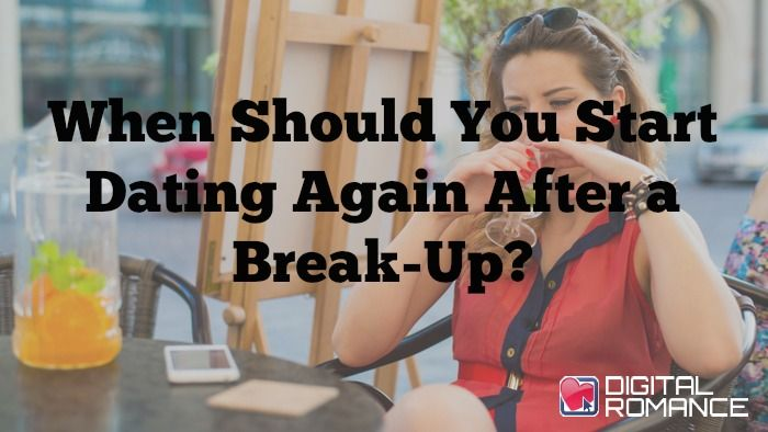 How to Start Dating Again After a Breakup Let s Find Out