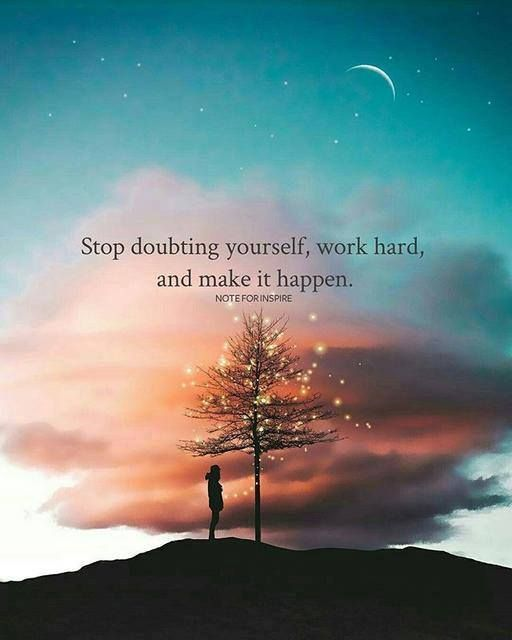 Inspirational Positive Quotes :Stop Doubting Yourself Work