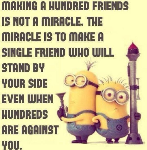 True Friends Stick Up For You But Only When You Are Doing Something