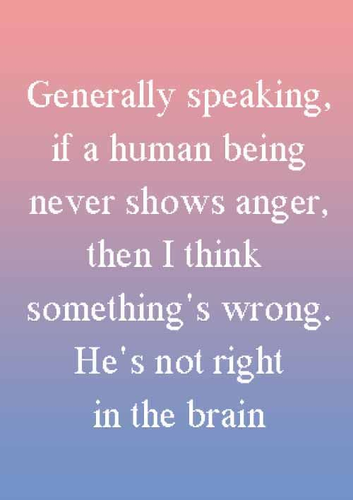 Quotes About Anger And Rage: Looking For Best Anger Quotes? Here Are 10 Best Anger