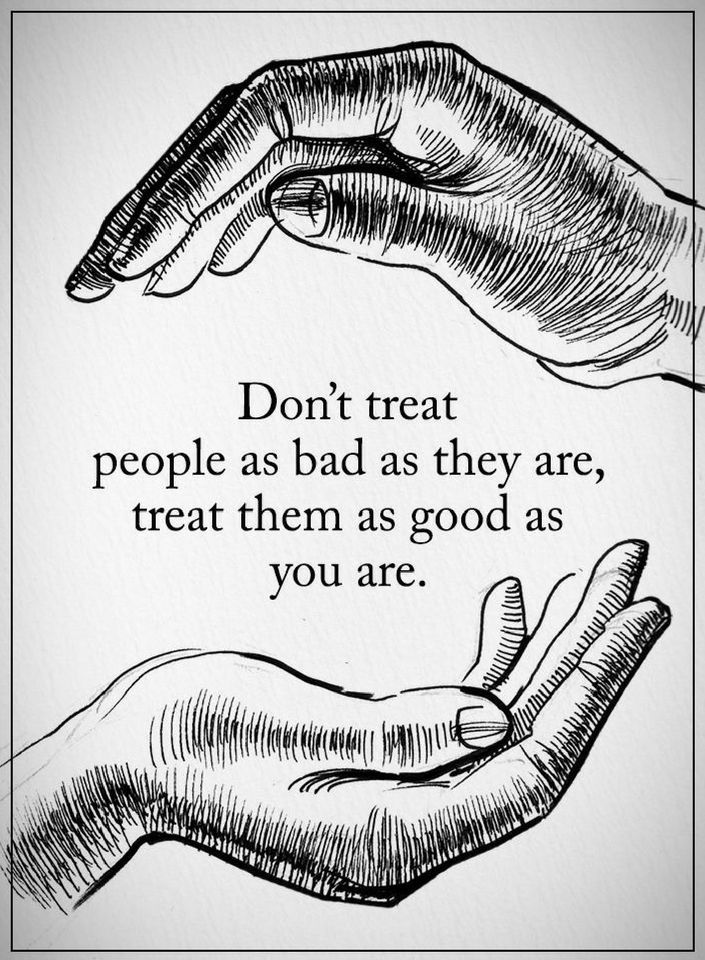 Bad People Quotes Do Not Treat People As Bad As They Are