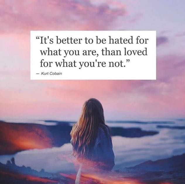 It Is Better To Be Hated For What You Are Than Loved For: Inspirational Positive Quotes :It's Better To Be Hated For