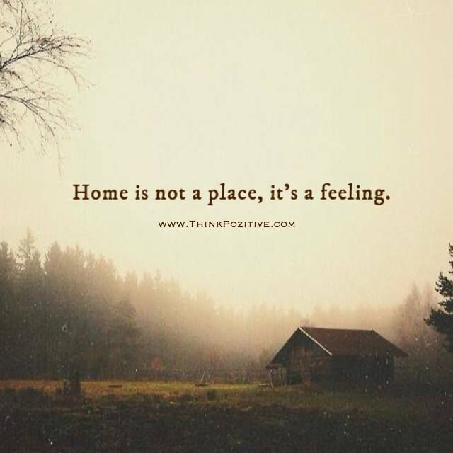 Inspirational Positive Quotes :Home Is Not A Place It's A