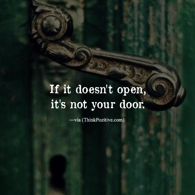 Inspirational Positive Quotes If it doesnu0027t open itu0027s not your door. via (ThinkPozitive.com)... - QuotesViral.net | Your Number One Source For daily Quotes & Inspirational Positive Quotes :If it doesnu0027t open itu0027s not your door ...