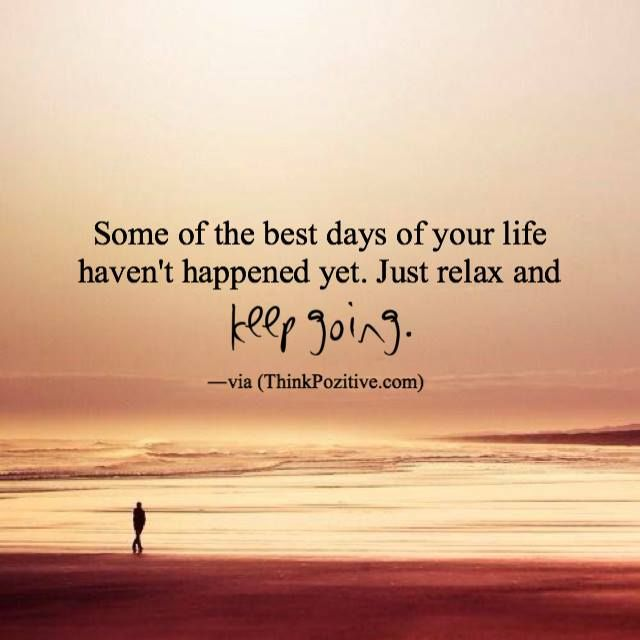 Inspirational Quotes About Positive: Inspirational Positive Quotes :Some Of The Best Days Of