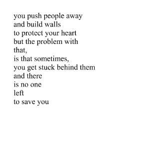 Sad And Depressing Quotes You Push People Always And Build Walls To
