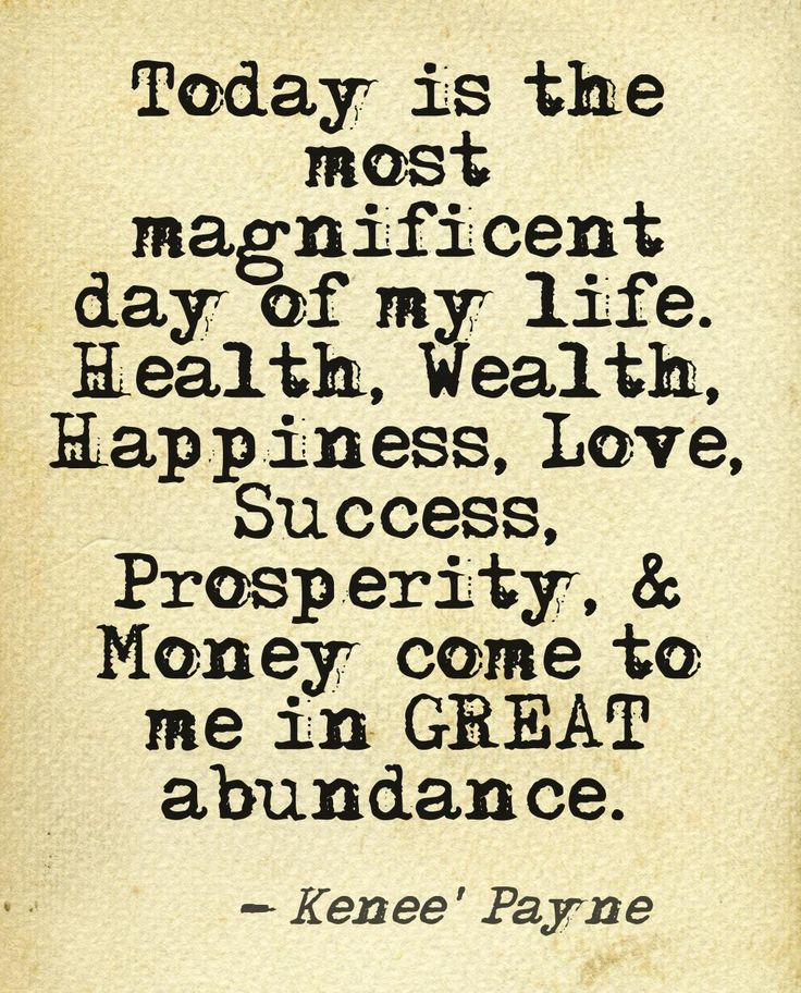 Today Is The Most Magnificent Day Of My Life Law Of Attraction