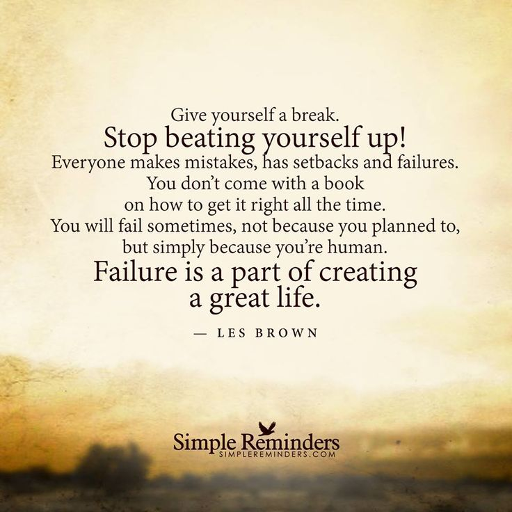 Stop Beating Yourself Up! Everyone Makes Mistakes, Has S...    QuotesViral.net | Your Number One Source For Daily Quotes