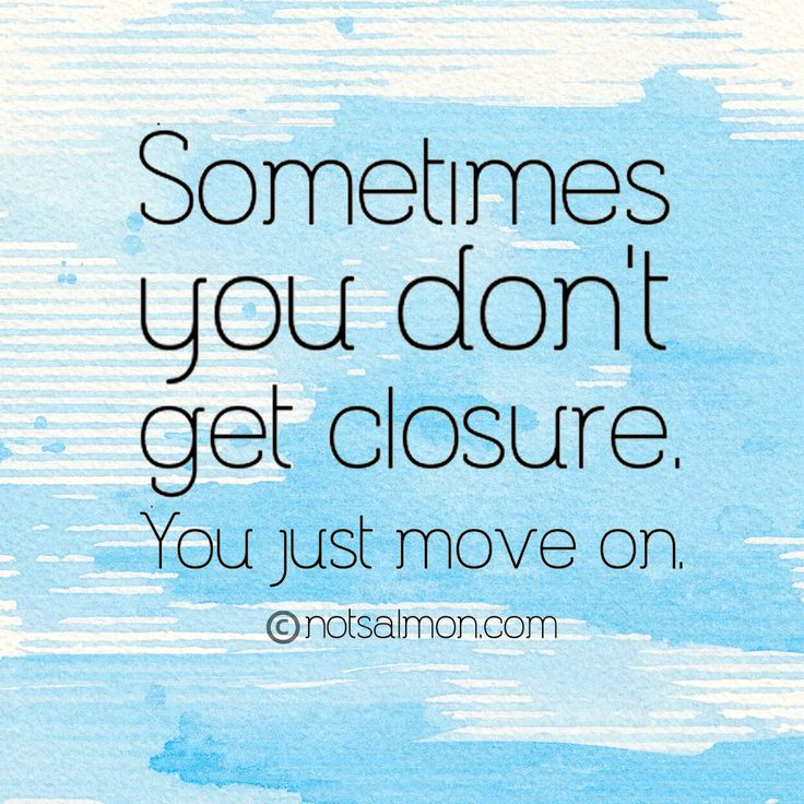 Breaking Up And Moving On Quotes :Sometimes you don't get