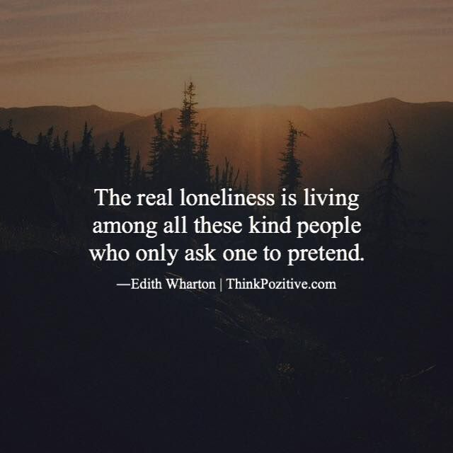 Inspirational Quotes On Loneliness: Inspirational Positive Quotes :The Real Loneliness Is