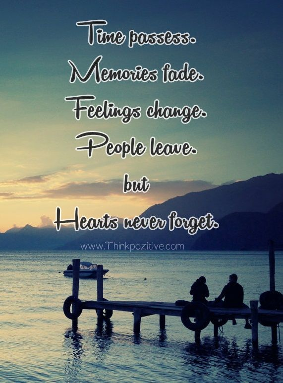 Inspirational Positive Quotes Time Passes Memories Fade Feelings