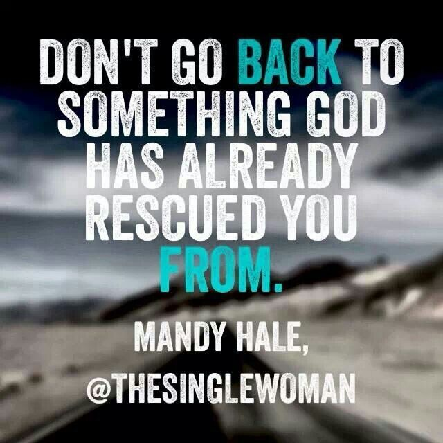 Breaking Up And Moving On Quotes Dont Go Back To Something God Has