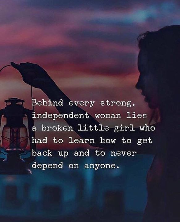 Quotes On Being A Strong Independent Woman: Inspirational Positive Quotes :Behind Every Strong