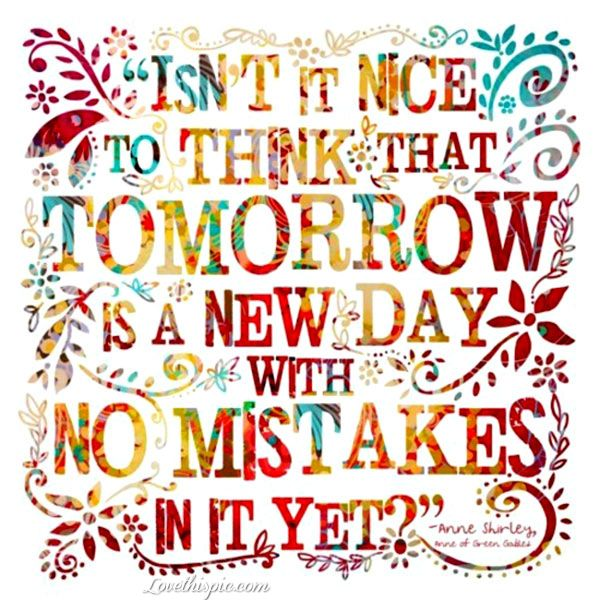 Tomorrow Is A New Day Life Quotes Quotes Positive Quotes Colorful