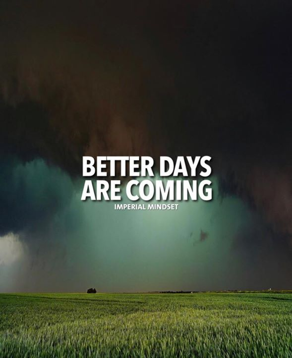 Inspirational Positive Quotes Better Days Are Coming Stunning Better Days Quotes