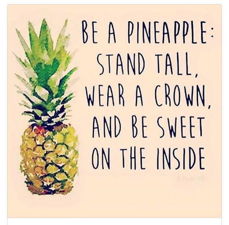 Inspirational quote: Be a pineapple: Stand tall, wear a ...