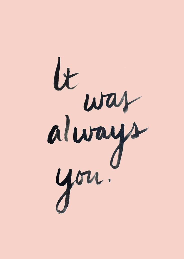 Wedding Quotes It Was Always You A Gorgeous Valentines Day