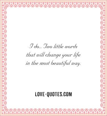 Wedding Quotes I Do Two Little Words That Will Change Your