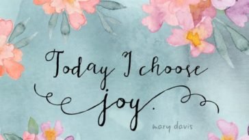 Best Inspirational Positive Quotes Today I Choose Joy